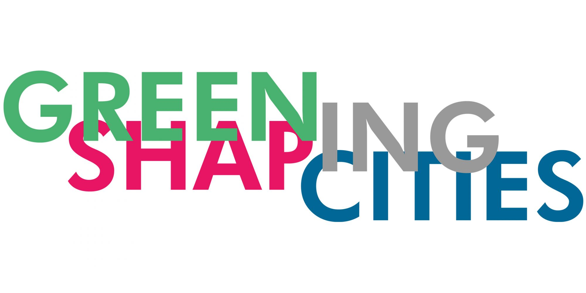 Greening Cities, Shaping Cities